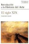 Portada de INTRODUCCION A LA HISTORIA DEL ARTE: EL SIGLO XIX