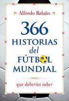 Portada de 366 HISTORIAS DEL FÚTBOL MUNDIAL QUE DEBERÍAS SABER