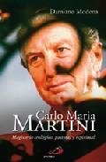 Portada de CARLOS MARIA MARTINI: MAGISTERIO TEOLOGICO, PASTORAL