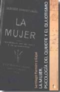 Portada de LA MUJER: PSICOLOGIA DEL QUIJOTE Y EL QUIJOTISMO