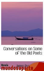 Portada de CONVERSATIONS ON SOME OF THE OLD POETS