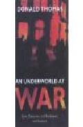 Portada de AN UNDERWORLD AT WAR: SPIVS, DESERTERS, RACKETEERS AND CIVILIANS IN THE SECOND WORLD WAR