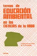 Portada de TEMAS DE EDUCACION AMBIENTAL EN LAS CIENCIAS DE LA VIDA