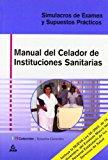 Portada de MANUAL DEL CELADOR DE INSTITUCIONES SANITARIAS: SIMULACROS DE EXAMEN Y SUPUESTOS PRACTICOS