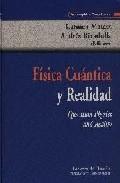 Portada de FISICA CUANTICA Y REALIDAD = QUANTUM PHYSICS AND REALITY