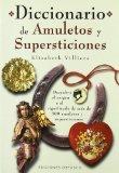 Portada de DICCIONARIIO DE AMULETOS Y SUPERSTICIONES: DESCUBRA EL ORIGEN Y EL SIGNIFICADO DE MAS DE 500 AMULETOS Y SUPERSTICIONES