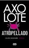 Portada de AXOLOTE ATROPELLADO (EBOOK)