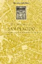 Portada de EL CONVENTO DE SAN PLACIDO: HISTORIA, ARTE Y LEYENDA EN EL CORAZON DE MADRID