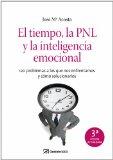 Portada de EL TIEMPO, LA PNL Y LA INTELIGENCIA EMOCIONAL: 120 PROBLEMAS A LOS QUE NOS ENFRENTAMOS Y COMO SOLUCIONARLOS