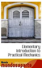 Portada de ELEMENTARY INTRODUCTION TO PRACTICAL MECHANICS