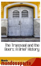 Portada de THE TRANSVAAL AND THE BOERS: A BRIEF HISTORY