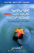 Portada de VIVIR LO QUE SOMOS : CUATRO ACTITUDEES Y UN CAMINO