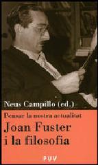 Portada de PENSAR LA NOSTRA ACTUALITAT: JOAN FUSTER I LA FILOSOFIA