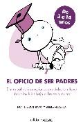 Portada de EL OFICIO DE SER PADRES: DE 3 A 14 AÑOS