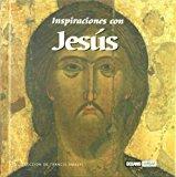 Portada de INSPIRACIONES CON JESUS: PALABRAS DE AMOR Y ESPERANZA PARA CADA DIA