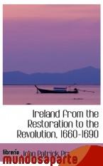 Portada de IRELAND FROM THE RESTORATION TO THE REVOLUTION, 1660-1690
