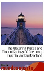 Portada de THE WATERING PLACES AND MINERAL SPRINGS OF GERMANY, AUSTRIA, AND SWITZERLAND