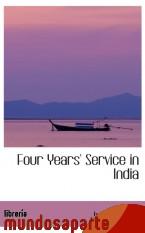 Portada de FOUR YEARS` SERVICE IN INDIA
