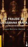 Portada de EL FRAUDE DE LA SABANA SANTA Y LAS RELIQUIAS DE CRISTO