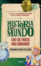 Portada de HISTORIA DEL MUNDO CON LOS TROZOS MÁS CODICIADOS