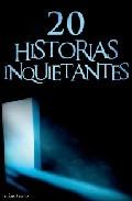 Portada de 20 HISTORIAS INQUIETANTES