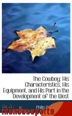 Portada de THE COWBOY: HIS CHARACTERISTICS, HIS EQUIPMENT, AND HIS PART IN THE DEVELOPMENT OF THE WEST
