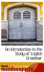 Portada de AN INTRODUCTION TO THE STUDY OF ENGLISH GRAMMAR