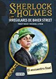 Portada de SHERLOCK HOLMES Y LOS IRREGULARES DE BAKER STREET: EL ENCUENTRO FINAL