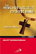 Portada de LA ESPIRITUALIDAD CRISTIANA: ASCETICA Y MISTICA