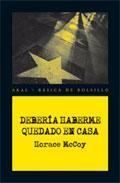 Portada de DEBERIA HABERME QUEDADO EN CASA