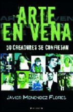 Portada de ARTE EN VENA: 50 CREADORES SE CONFIESAN