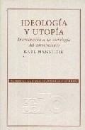 Portada de IDEOLOGÍA Y UTOPÍA: INTRODUCCIÓN A LA SOCIOLOGÍA DEL CONOCIMIENTO