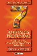 Portada de AMISTADES PROFUNDAS: SIETE HABITOS PARA CONSTRUIR RELACIONES DURADERAS