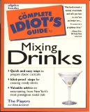Portada de THE COMPLETE IDIOT'S GUIDE TO MIXING DRINKS