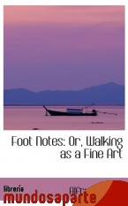 Portada de FOOT NOTES: OR, WALKING AS A FINE ART