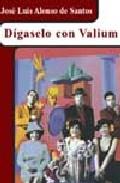 Portada de DIGASELO CON VALIUM