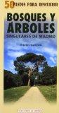 Portada de BOSQUES Y ARBOLES SINGULARES DE MADRID: 50 PASEOS PARA DESCUBRIR