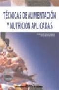 Portada de TECNICAS DE ALIMENTACION Y NUTRICION APLICADAS