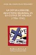 Portada de LA DEPURACION DEL MAGISTERIO NACIONAL EN LA CIUDAD DE MALAGA