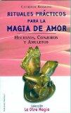Portada de RITUALES PRACTICOS PARA LA MAGIA DE AMOR: HECHIZOS, CONJUROS Y AMULETOS