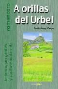 Portada de A ORILLA DEL URBEL: LA TIERRA, SUS GENTES Y SUS FORMAS DE VIDA