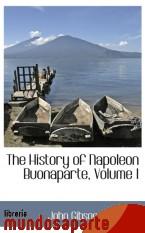 Portada de THE HISTORY OF NAPOLEON BUONAPARTE, VOLUME I