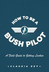 Portada de HOW TO BE A BUSH PILOT
