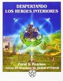 Portada de DESPERTANDO LOS HEROES INTERIORES: DOCE ARQUETIPOS PARA ENCONTRARNOS A NOSOTROS MISMOS Y TRANSFORMAR EL MUNDO