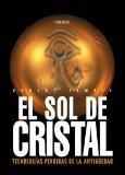 Portada de EL SOL DE CRISTAL: TECNOLOGIAS PERDIDAS DE LA ANTIGÜEDAD