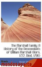 Portada de THE MARSHALL FAMILY: A HISTORY OF THE DESCENDANTS OF WILLIAM MARSHALL (BORN, 1722, DIED, 1796)