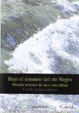Portada de BAJO EL DOMINIO DEL RIO NEGRO
