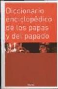Portada de DICCIONARIO ENCICLOPEDICO DE LOS PAPAS Y DEL PAPADO