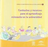 Portada de CONTEXTOS Y RECURSOS PARA EL APRENDIZAJE RELEVANTE EN LA UNIVERSIDAD
