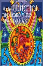 Portada de ARTE HUICHOL MEXICANO Y SUS MANDALAS